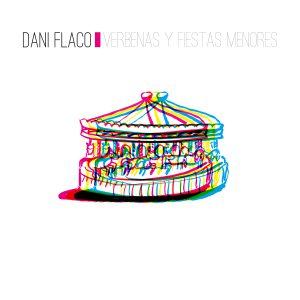 Dani Flaco - Verbenas y Fiestas Menores