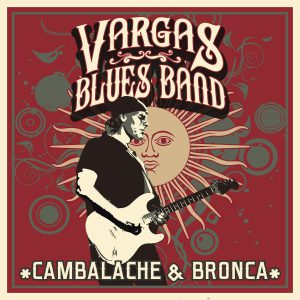 Vargas Blues Band presenta Cambalache & Bronca sello KZoo Music