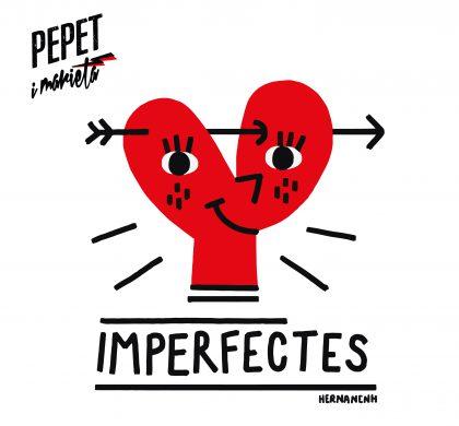 """Las pasiones """"Imperfectes"""" de Pepet i Marieta"""